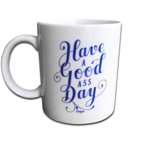 Have A Good Ass Day-1042