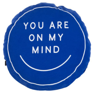 You Are On My Mind Cushion