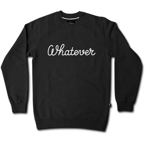 Whatever Crewneck-0